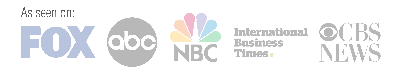 As Seen on: Fox, ABC, NBC, International Business Times, CBS News...